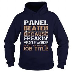 PANEL BEATER Because Freakin Miracle Worker Isn't An Official Job Title T Shirts, Hoodies. Check price ==► https://www.sunfrog.com/LifeStyle/PANEL-BEATER--Freaking-91695688-Navy-Blue-Hoodie.html?41382 $35.99