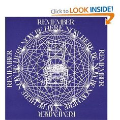 Remember, Be Here Now by Baba Ram Dass (Richard Alpert)