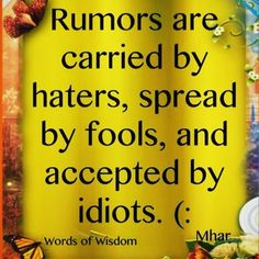 Never trust rumors