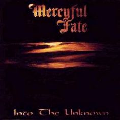 Mercyful Fate - Into the Unknown (Released: 8/20/96) [Genre: Metal]