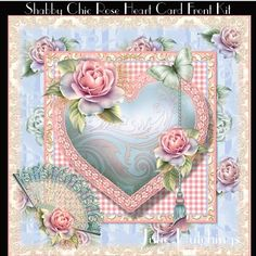 Shabby Chic Rose Heart Card Front Kit With Insert on Craftsuprint designed by Julie Hutchings