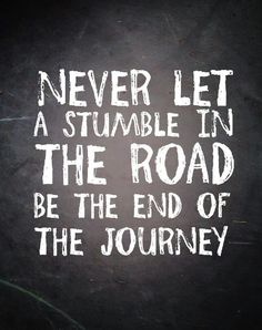 It's okay to have a setback in your journey to your fitness goal, but its no reason to let it be the end of journey!