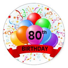 Image Result For Happy 80th Birthday Stickers 15th Wishes