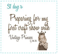 31 days: Preparing for my first craft show « M.E.