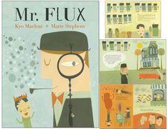 .: Mr. Flux a children's book I Illustrated will be out in April here are a few spreads :) It was written by Kyo Maclear and published by Kids Can Press