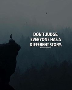 Positive Quotes :    QUOTATION – Image :    Quotes Of the day  – Description  Dont judge. Everyone has a different story.  Sharing is Power  – Don't forget to share this quote !    https://hallofquotes.com/2018/03/31/positive-quotes-dont-judge-everyone-has-a-different-story/