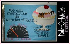 Faith-O-Meter- Love this with the Sundae party as the reward and to encourage all the children to memorize them.