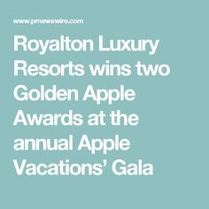 Royalton Luxury Resorts wins two Golden Apple Awards at the annual Apple Vacations' Gala