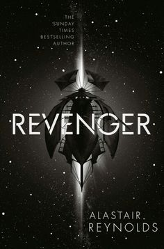 """Revenger"" (Revenger, #1)   by Alastair Reynolds  Released: September 13, 2016 Type: speculative fiction  Genres: science fiction > space opera"