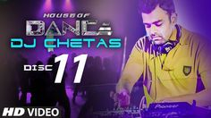 'House of Dance' by DJ CHETAS - Disc - 11 | Best Party Songs