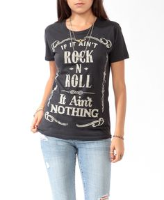 Rock out & Be a real cool cat with a classic Rebel T-shirt with rock inspired logos on them I got mine @ Forever 21 for about $17.00 which goes great paired with a pair of destressed ripped or torn or buttersoft faded jeans & a pair of black bangles.