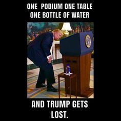 Trump was oblivious to a table with water right next to him, walked right past the Vietnamese president in front of him of him, walked out of 4 executive order signing events without signing the executive orders, looked around for & called out to a cabinet member sitting right across from him & walked down the steps of Air Force One, turned right, walking around the big presidential limo with a big presidential seal & flags, had to be chased down by a staff member, turned & looked surprised…