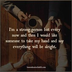 Lessons Learned in Life | I'm a strong person.