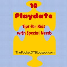 The Pocket Occupational Therapist: Playdate Tips for Kids with Special Needs....Part II