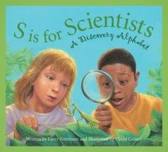 SATURDAY, AUGUST 16, 2014  Scientific Saturdays: S is for Scientist  Finding literature to fit a specific grade level and topic can be a cha...