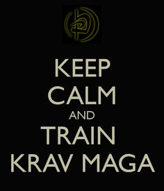 Krav Maga Posters | KEEP CALM AND TRAIN KRAV MAGA - KEEP CALM AND CARRY ON Image Generator ...