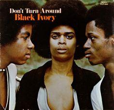 Black Ivory 「Don't Turn Around」 1972