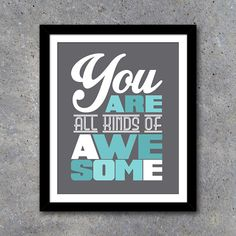 You Are All Kinds of Awesome Modern Wall Art – Printable Digital File – 8x10 – Modern home decor – Birthday Gift – Teen decor – Preteen