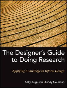 The Designers Guide to Doing Research: Applying Knowledge to Inform Design [ebook]