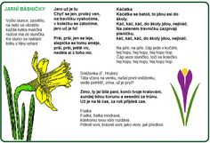jarní básničky Aa School, School Clubs, Spring Activities, Activities For Kids, 3 Year Olds, Spring Projects, Jaba, Preschool Crafts, Kids And Parenting