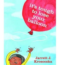 IT'S TOUGH TO LOSE YOUR BALLOON written and illustrated by Jarrett J. This picture book helps to look on the bright side of the mishaps that fall children. One Balloon, Balloons, Veterans Pictures, Emotional Pictures, Book Creator, National Book Award, Book Authors, Losing You, Growth Mindset