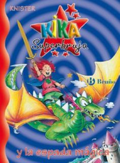 Kika Superbruja y la espada mágica / Knister. Bruño, 2005