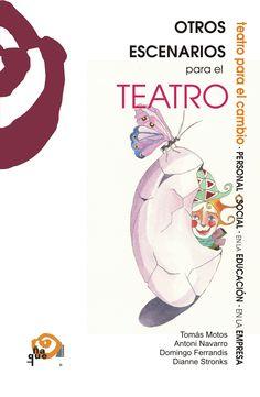 """""""Otros escenarios para el teatro"""" Tomás Moro; Antoni Navarro, Domingo Ferrandis Dianne Stronks. El tema clave de este libro es el teatro como estimulador y agente del cambio, ya sea en la educación formal y no formal, en la acción social, en la psicoterapia o en la formación continua dentro de la empresa. Es decir, el Teatro Aplicado."""