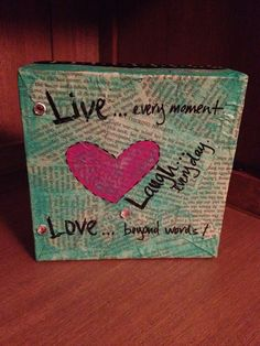 """""""Live every moment, Laugh everday and Love beyond words"""" Cute 6x6 Gallery style canvas accented with book pages. Available at www.jennyhinkle.com"""