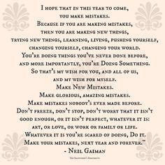 Neil Gaiman, Making Mistakes, I Hope, You Changed, Something To Do, Learning, World, Make Mistakes, Studying