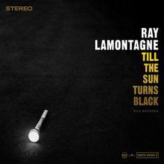 Till the Sun Turns Black :: Ray Lamontagne