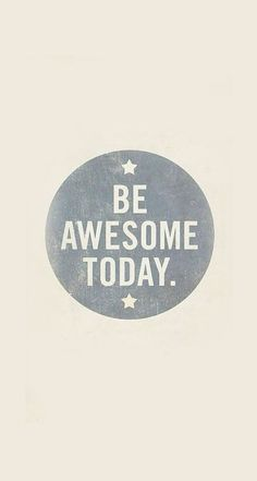 Be Awesome Today iPhone 6 Plus HD Wallpaper
