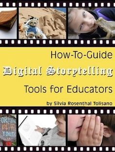 Digital storytelling tools, resources, ideas, examples and links