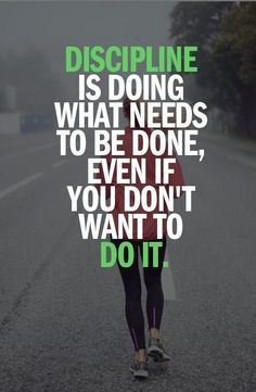 Discipline is doing what you know needs to be done, even if you don't want to do it. Picture Quote #1