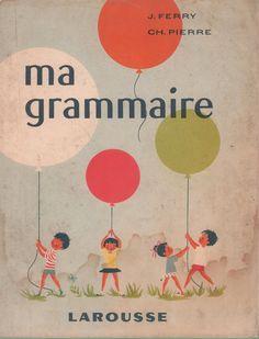 Ferry, Pierre, Ma grammaire, Cours élémentaire (1959) : grandes images