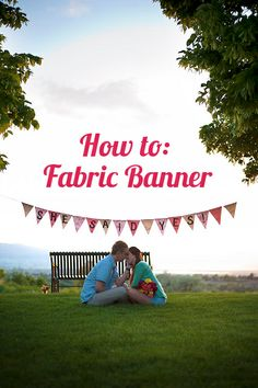 How to Fabric Banner! Great tutorial for making re-usable fabric buntings!