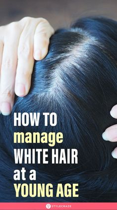 8 Natural Remedies To Get Rid Of White Hair At A Young Age