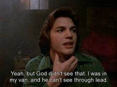 70s Quotes, That 70s Show Quotes, Tv Show Quotes, Movie Quotes, Lyric Quotes, Quotes Quotes, Lyrics, Kelso That 70s Show, Michael Kelso