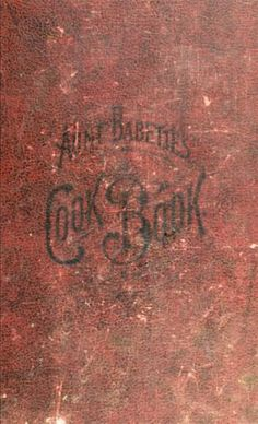 """""""Aunt Babette's"""" cook book : foreign and domest..."""