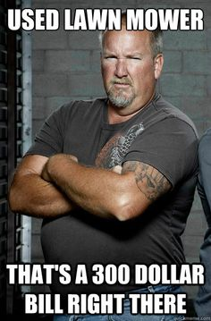 Storage Wars  It's entertaining if nothing else Not the same w/o Barry though.