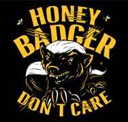 Snorg Tees-Honey Badger Don't Care T-Shirt