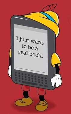 I just want to be a real book.