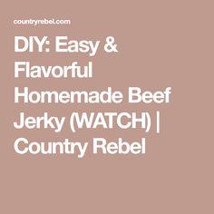 DIY: Easy & Flavorful Homemade Beef Jerky (WATCH) | Country Rebel
