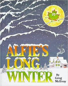 Alfie's Long Winter: McEvoy, Greg, McEvoy, Greg: 9780773729100: Amazon.com: Books January Pictures, Winter Pictures, Good Books, Books To Read, Wordless Picture Books, Emotional Child, Summer Story, Winter Magic, Long Winter