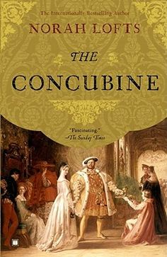 The Concubine by Norah Lofts--continuing my recent streak of British historical fiction. A look at the rise and fall of Anne Boleyn, which I really enjoyed (in the vein of Philippa Gregory).