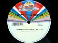 Thinking About Your Love - Skipworth And Turner (Original 12'' Version)