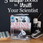 5 Unique Books to Thrill Your Scientist