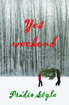 Yes weekend. Ready for Christmas?