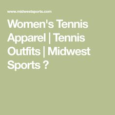 Women's Tennis Apparel | Tennis Outfits | Midwest Sports 🎾