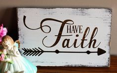 Have Faith, simple but yet so powerful. It would be perfect for so many occasions. Give as a gift or keep for yourself. This sign will instantly add a touch of warmth to any decor. This beatifully han