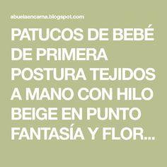 PATUCOS DE BEBÉ DE PRIMERA POSTURA TEJIDOS A MANO CON HILO BEIGE EN PUNTO FANTASÍA Y FLORES AZULES BORDADAS MI TIENDA EN ARTESANUM ...